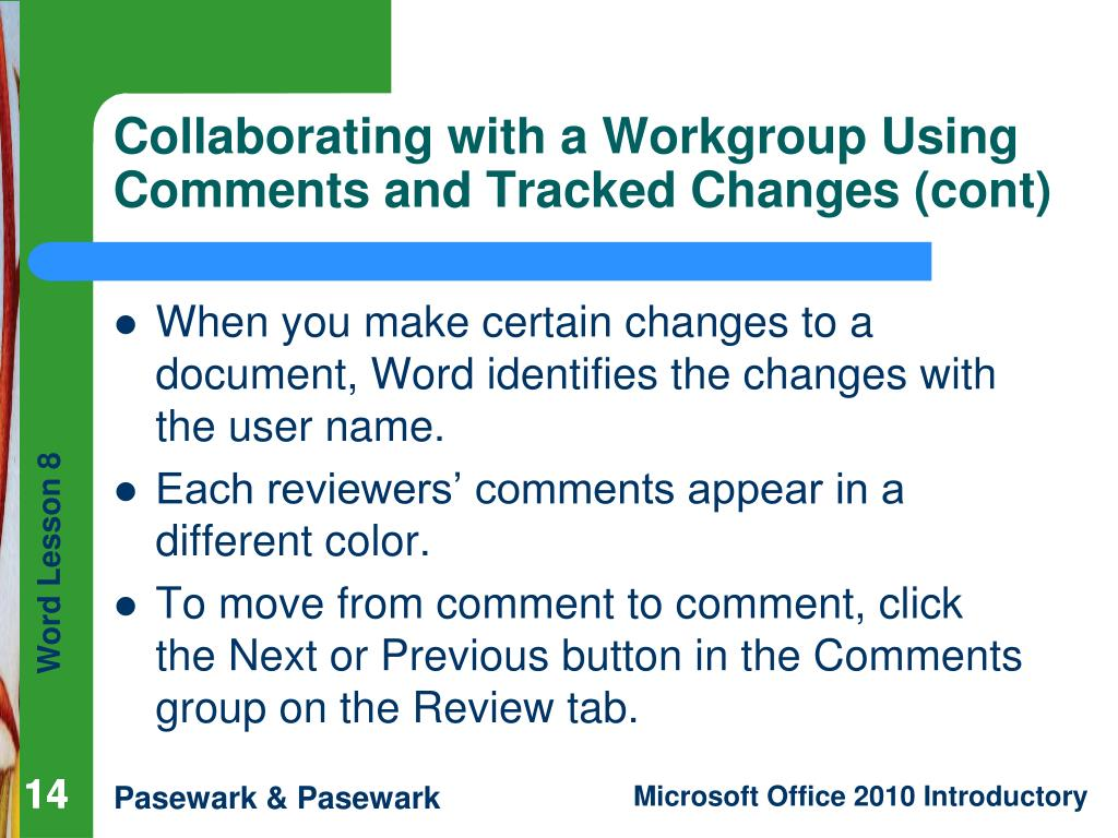 When you make certain changes to a document, Word identifies the changes with the user name.