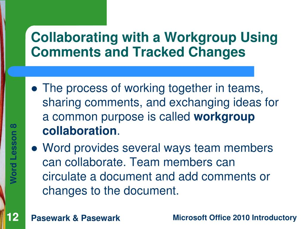 The process of working together in teams, sharing comments, and exchanging ideas for a common purpose is called