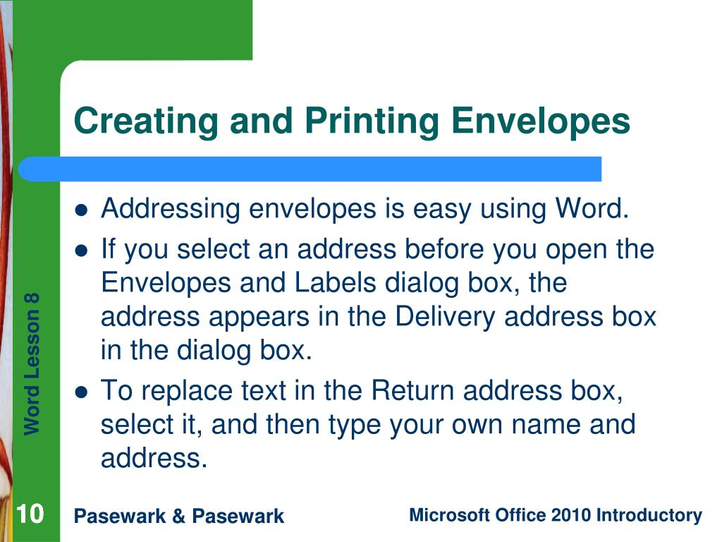 Addressing envelopes is easy using Word.