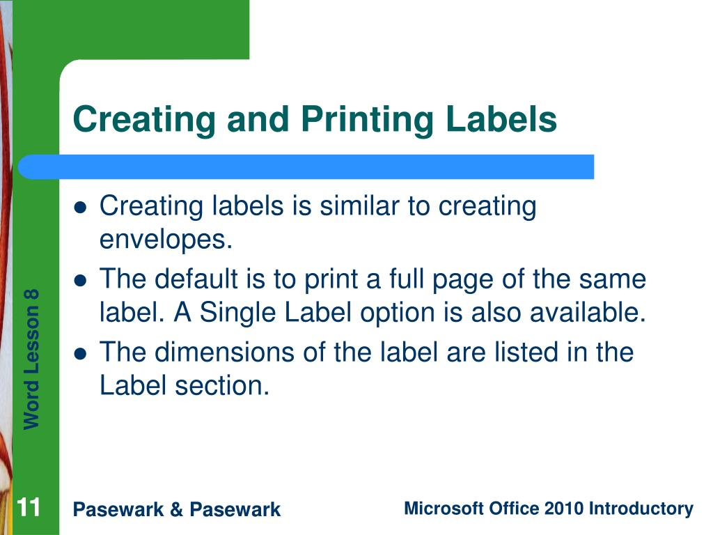 Creating labels is similar to creating envelopes.