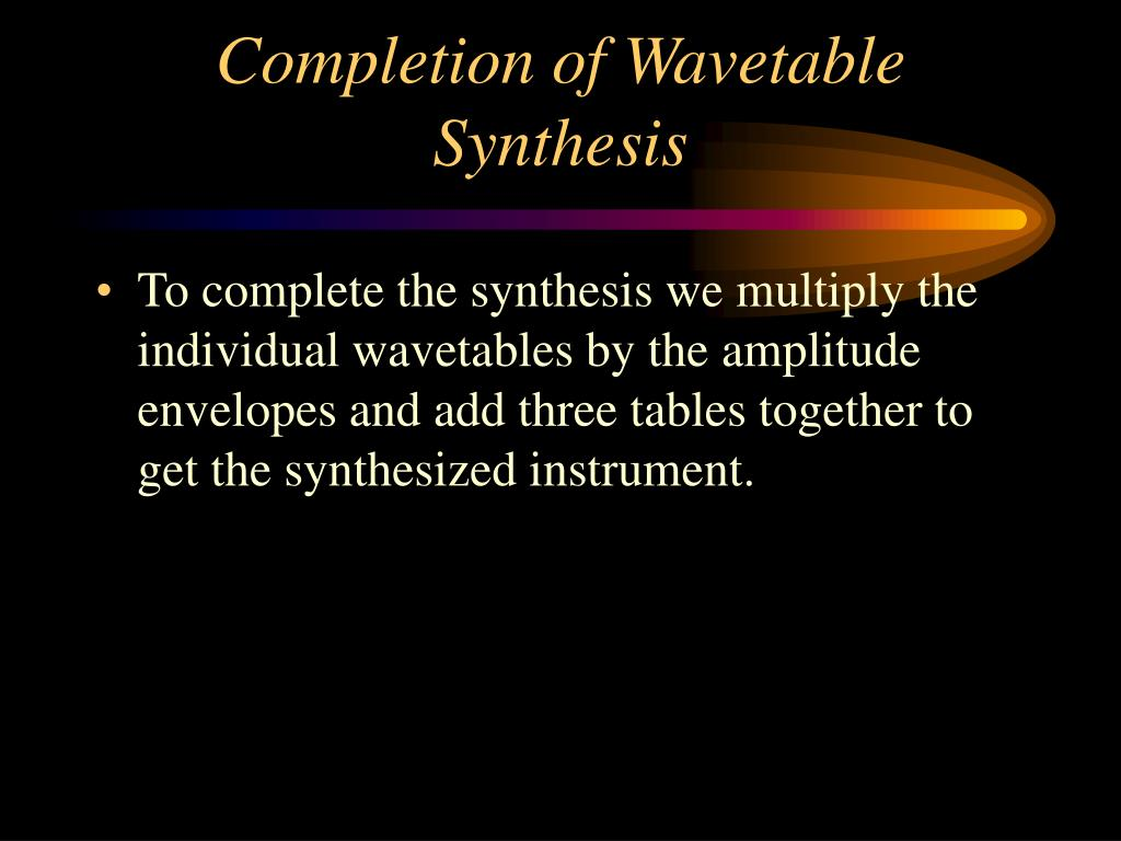 Completion of Wavetable Synthesis