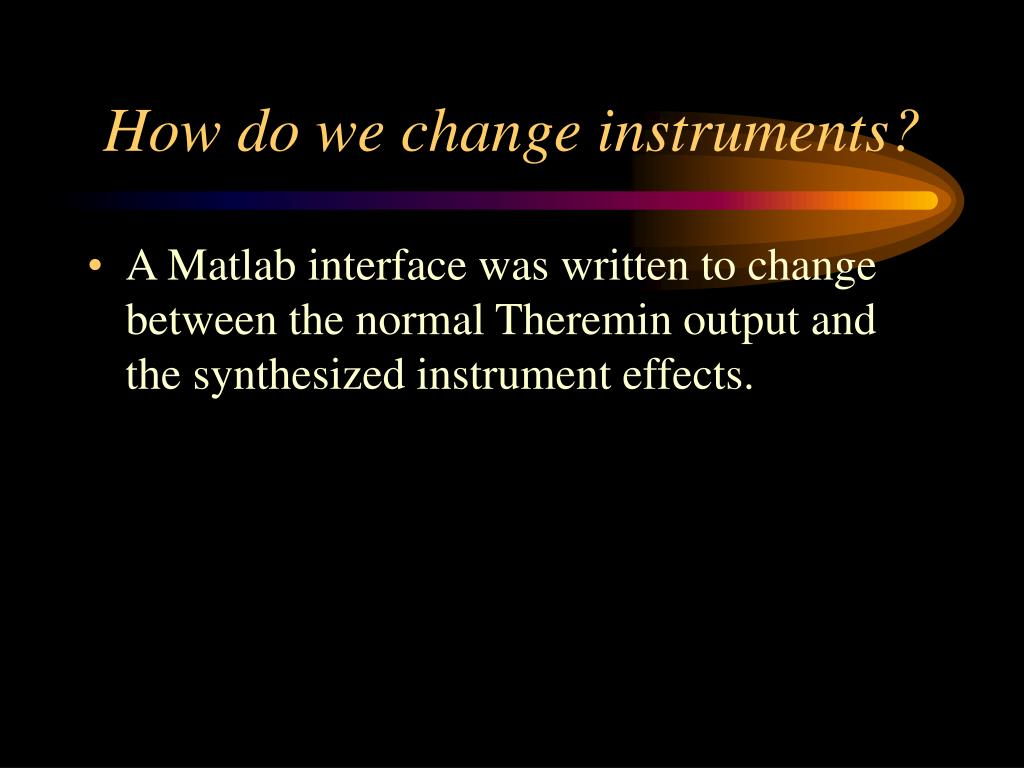 How do we change instruments?