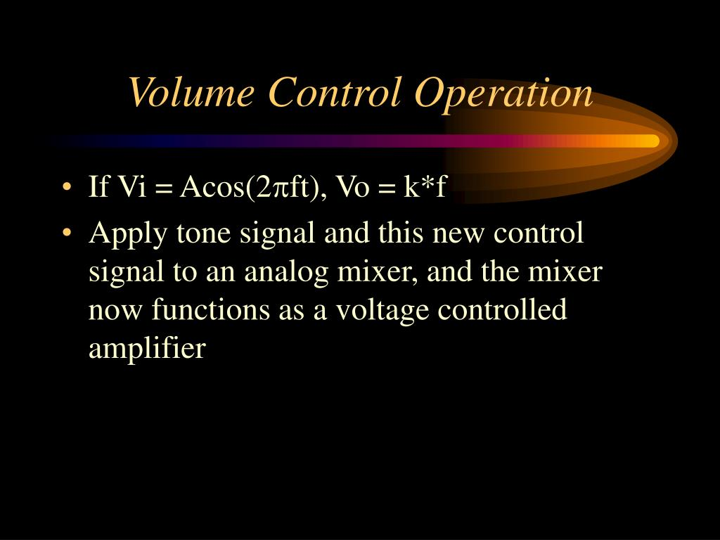 Volume Control Operation