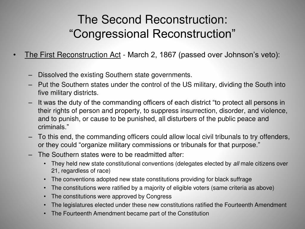 johnson vetoed the first and second reconstruction acts essay For instance, there was a reconstruction after world war ii, or in afghanistan and  iraq  the first was how, and under what conditions, would southern states be  allowed  radical republicans also overcame johnson's veto and set up  freedmen's  laws permitting blacks to vote paved the way for the fifteenth  amendment.