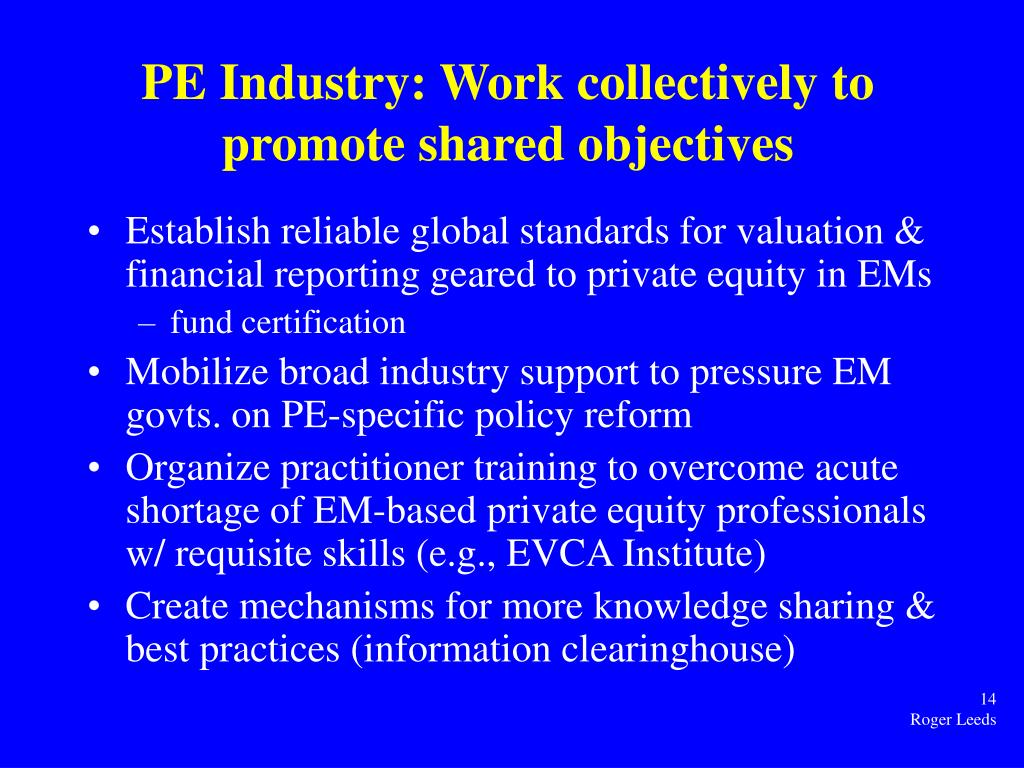 PE Industry: Work collectively to promote shared objectives