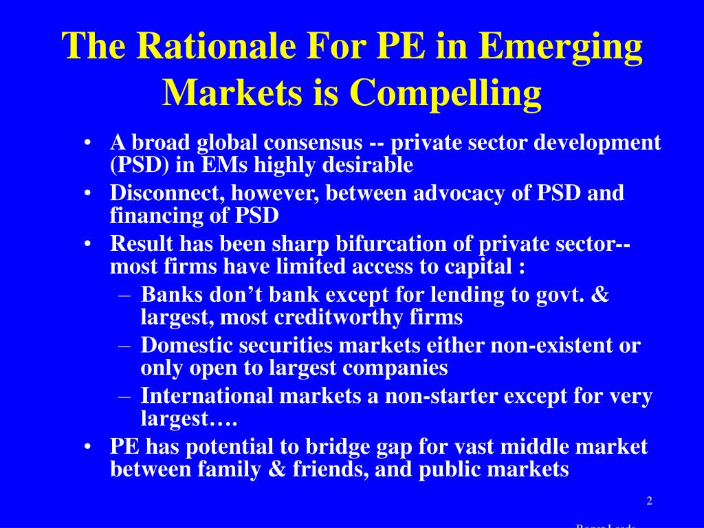 The Rationale For PE in Emerging Markets is Compelling
