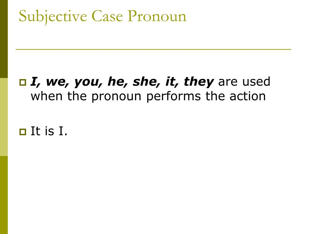 Subjective Case Pronoun