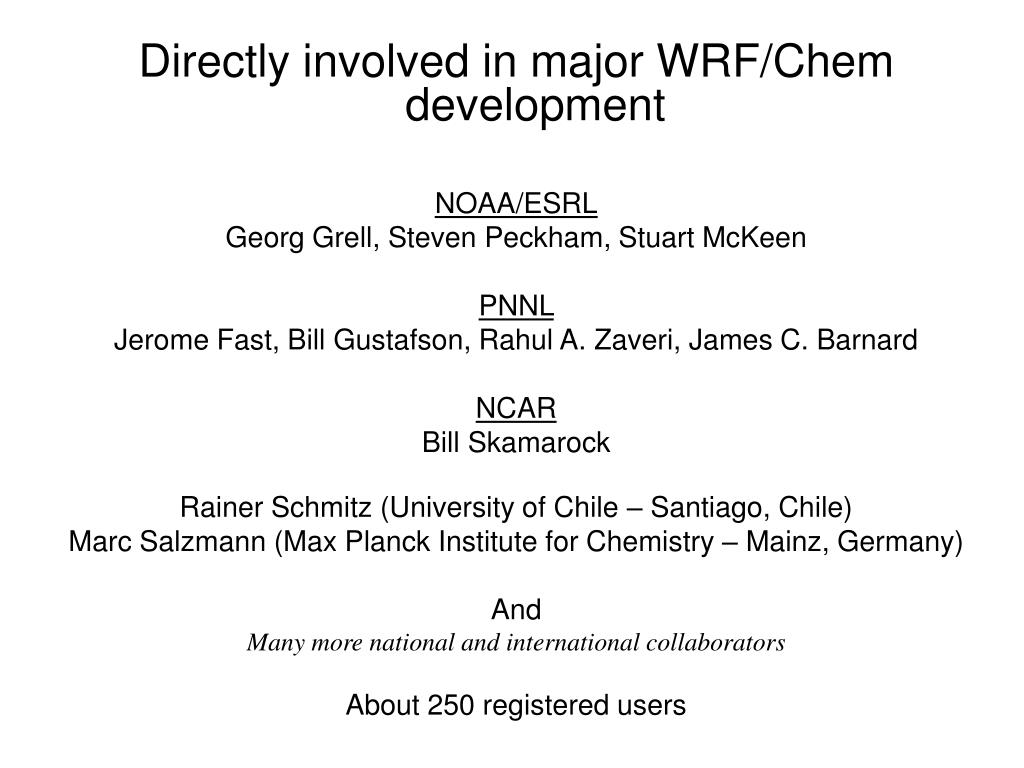 Directly involved in major WRF/Chem development