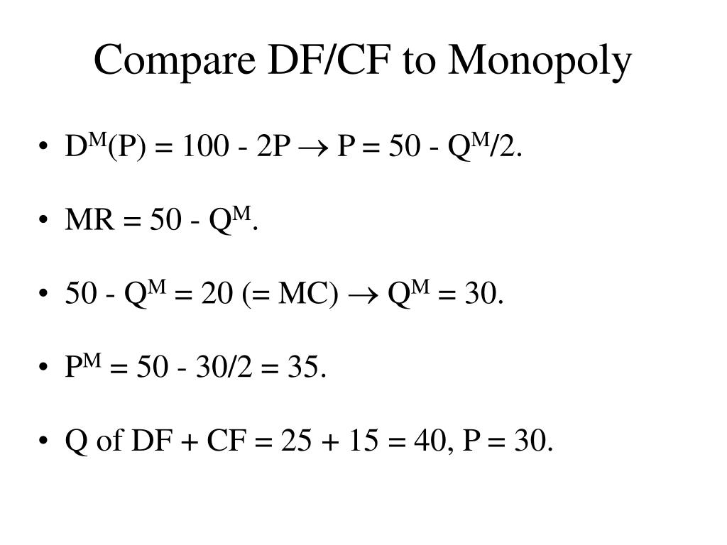 Compare DF/CF to Monopoly