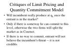 critiques of limit pricing and quantity commitment model