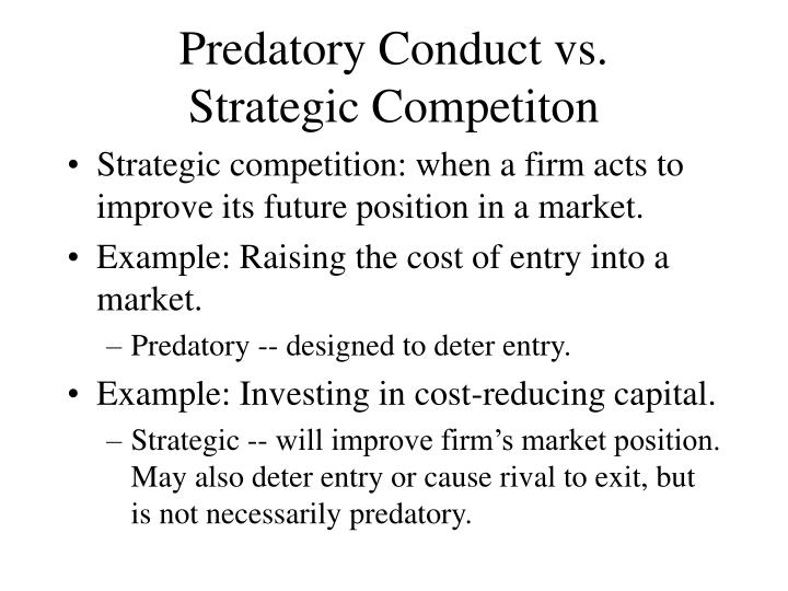 Predatory conduct vs strategic competiton