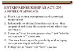 entrepreneurship as action a different approach