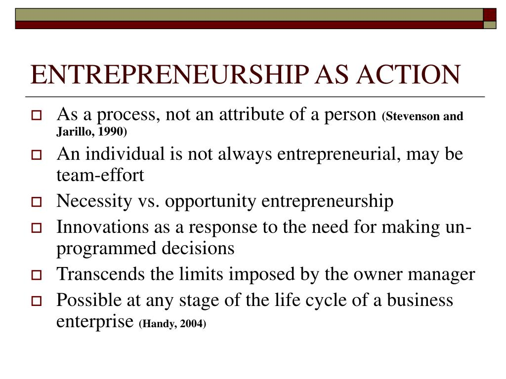 ENTREPRENEURSHIP AS ACTION