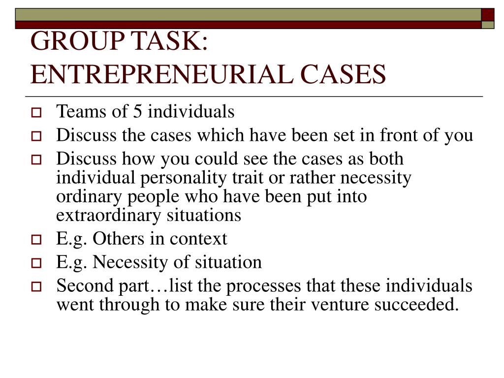 GROUP TASK: ENTREPRENEURIAL CASES