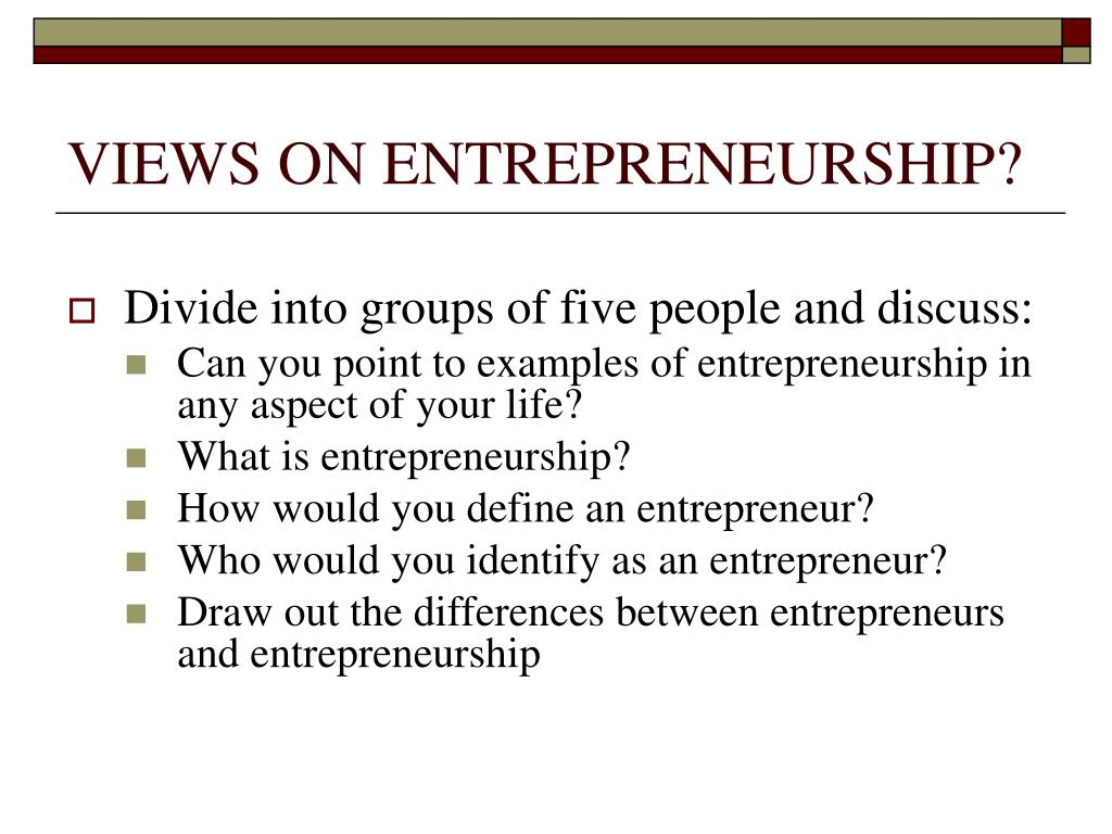 VIEWS ON ENTREPRENEURSHIP?