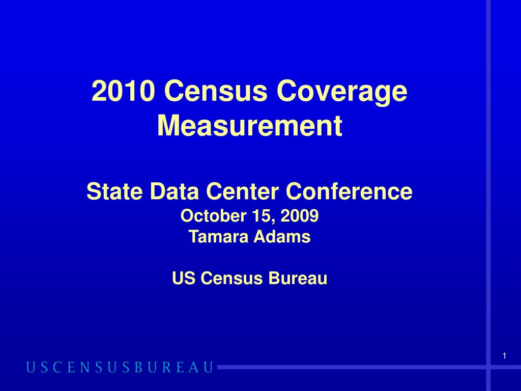 ppt 2010 census coverage measurement state data center. Black Bedroom Furniture Sets. Home Design Ideas