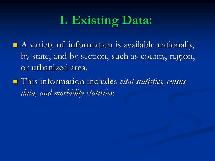 I. Existing Data: