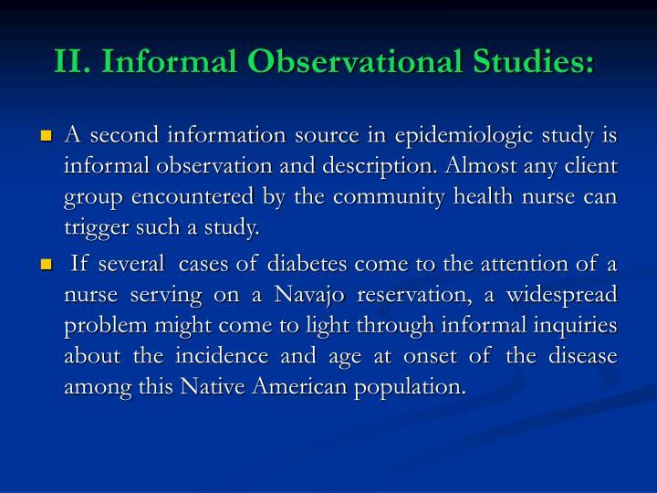 II. Informal Observational Studies:
