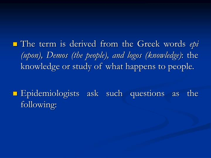 The term is derived from the Greek words