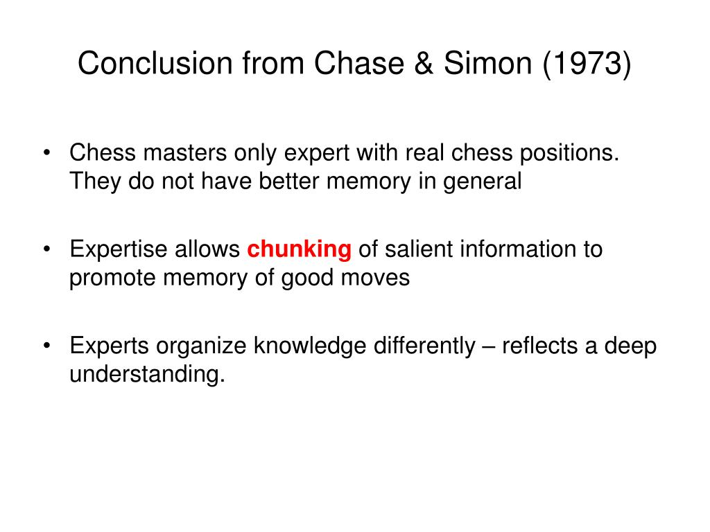 Conclusion from Chase & Simon (1973)