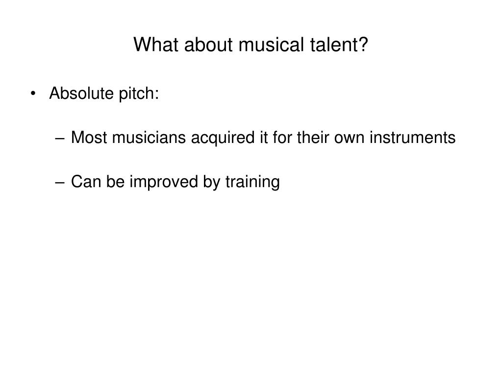 What about musical talent?