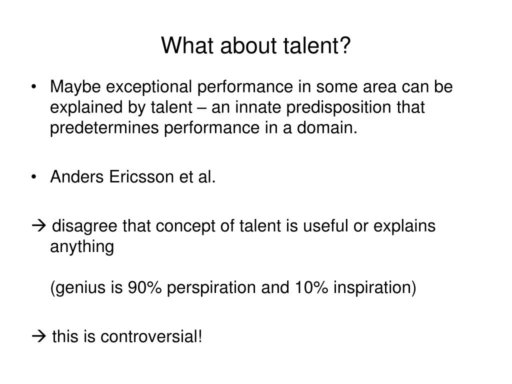 What about talent?