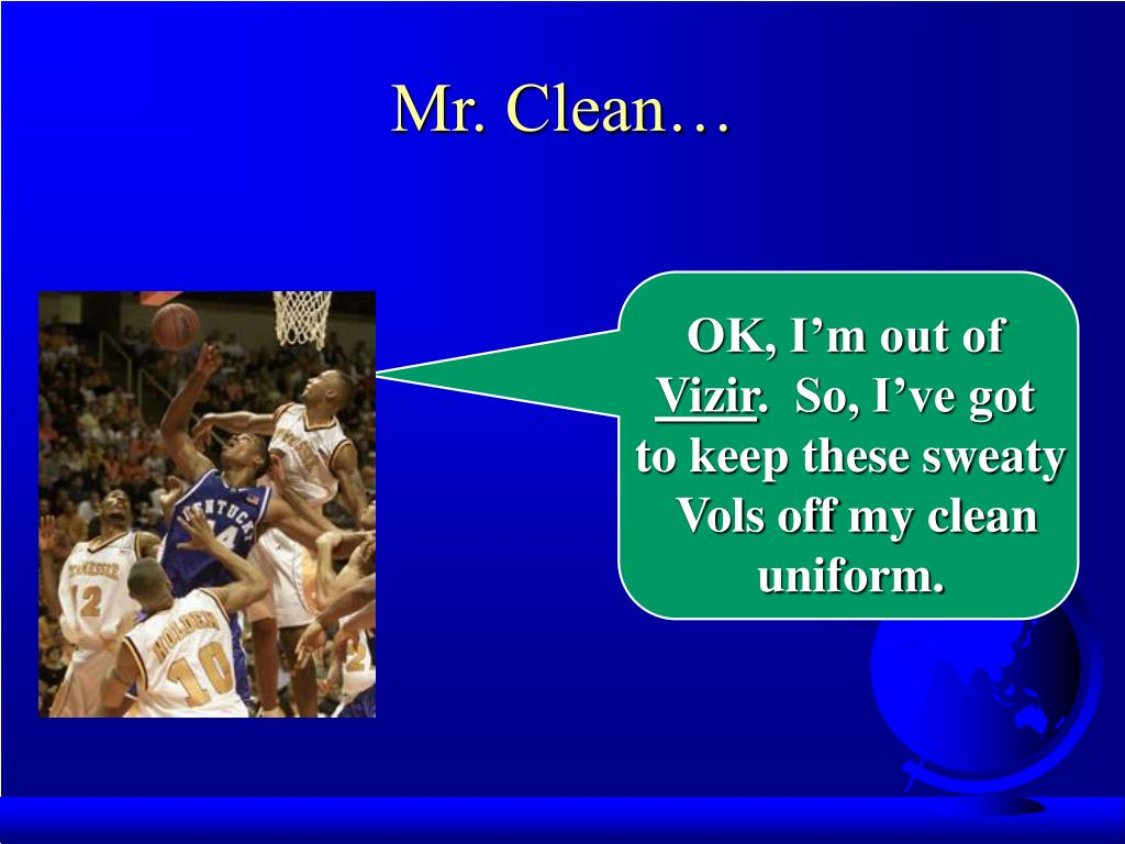 Mr. Clean…