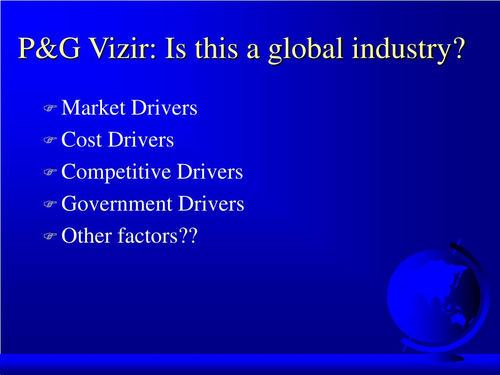 P&G Vizir: Is this a global industry?