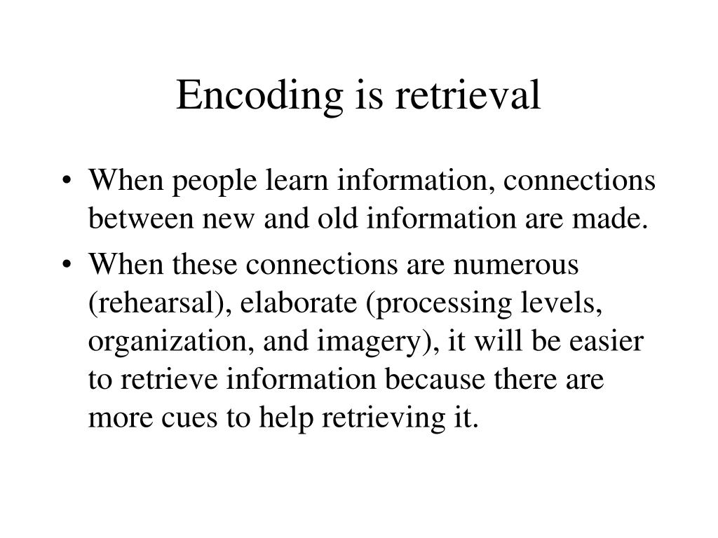 Encoding is retrieval