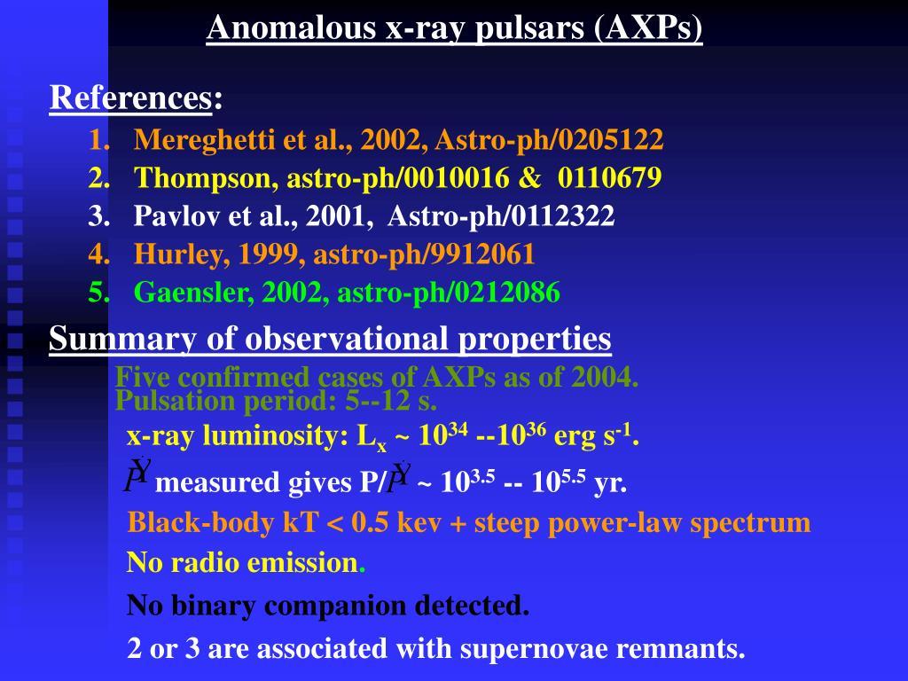 Anomalous x-ray pulsars (AXPs)