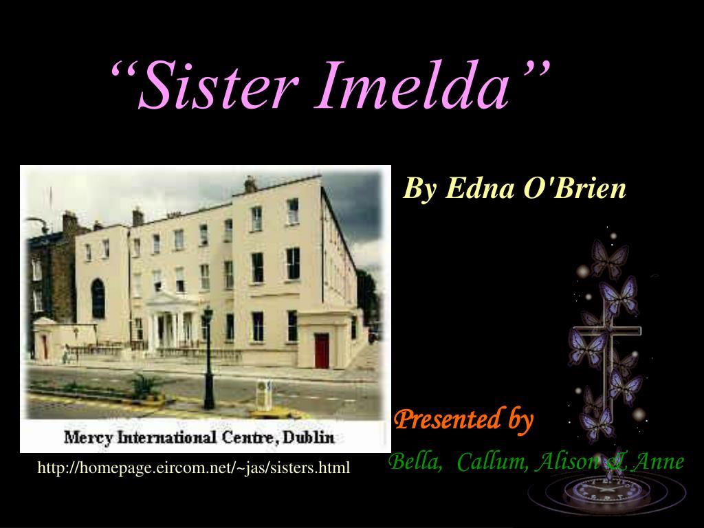 """Sister Imelda"""
