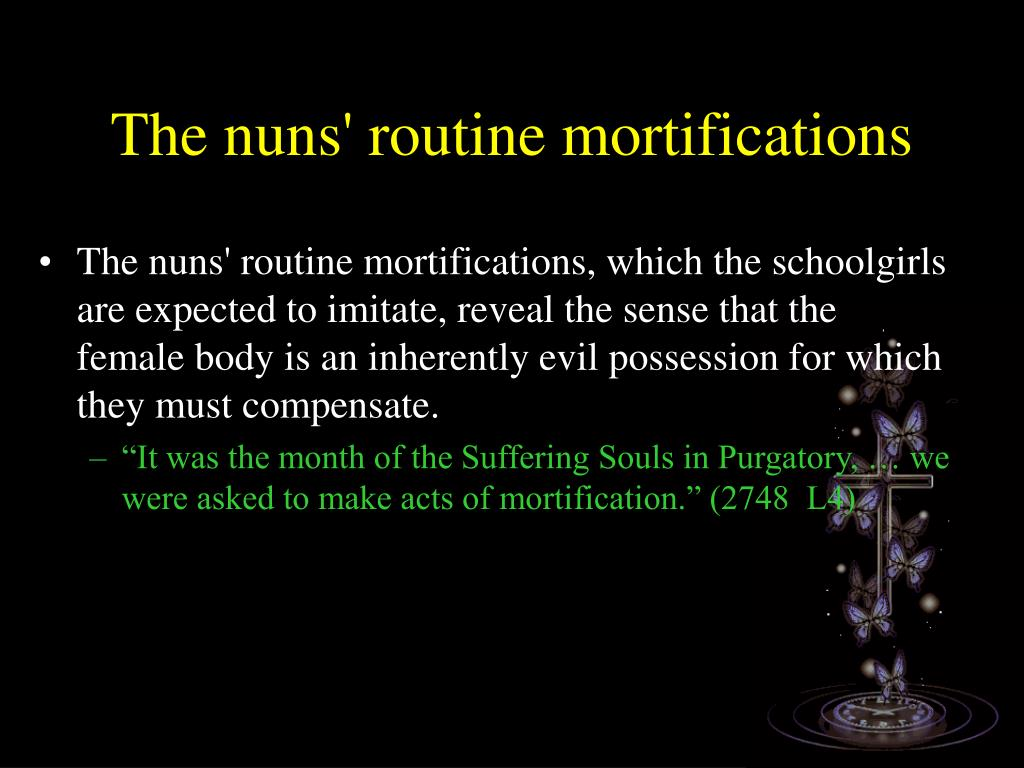 The nuns' routine mortifications