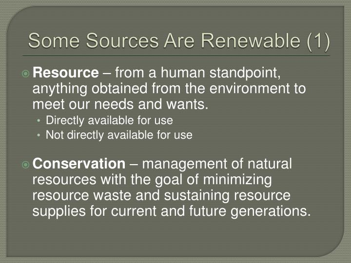 Some Sources Are Renewable (1)