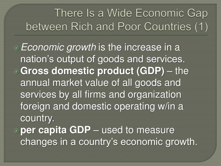 There Is a Wide Economic Gap between Rich and Poor Countries (1)