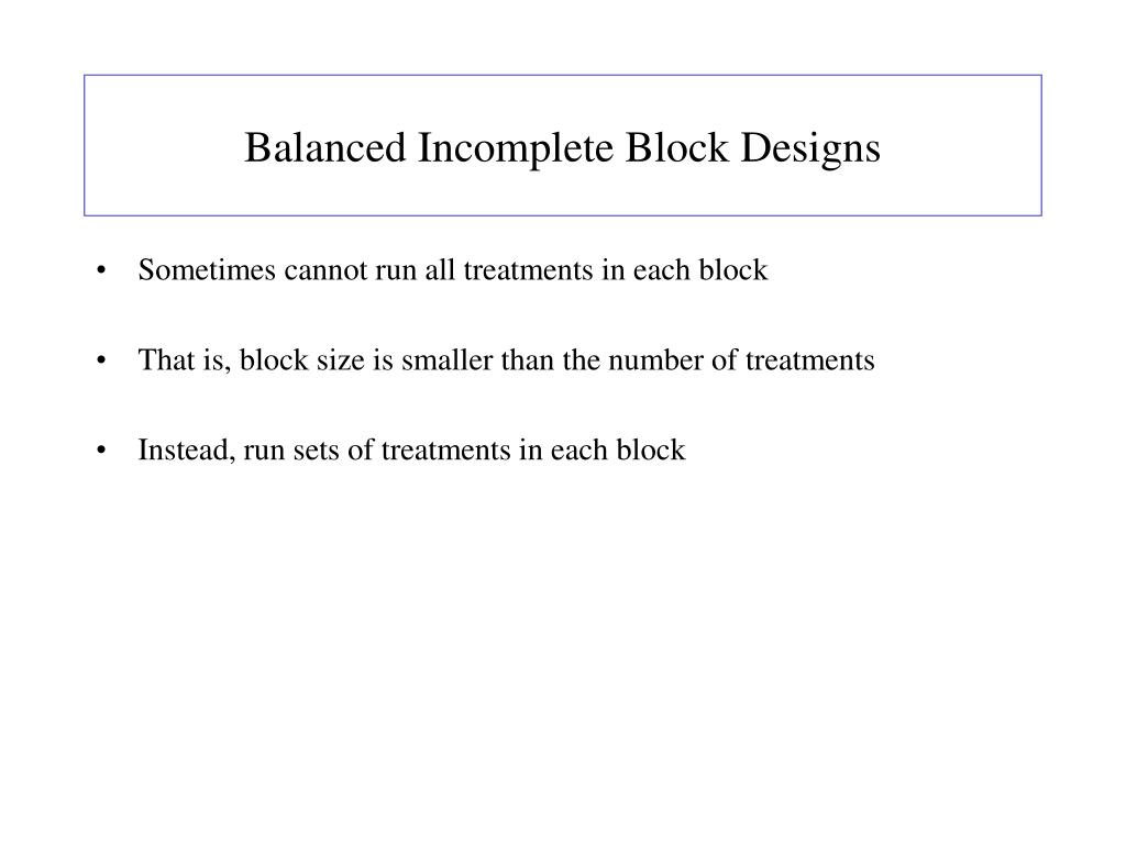 Balanced Incomplete Block Designs