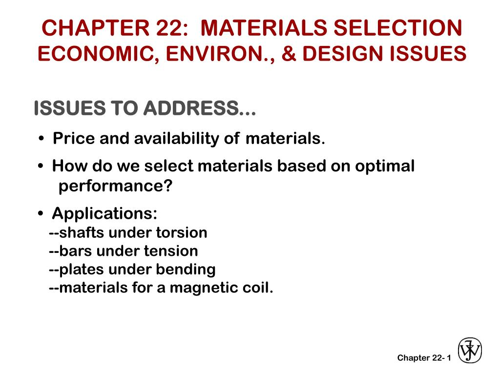 CHAPTER 22:  MATERIALS SELECTION