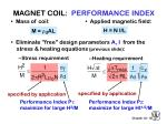 magnet coil performance index