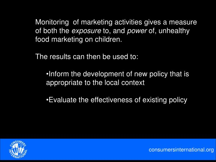 Monitoring  of marketing activities gives a measure of both the
