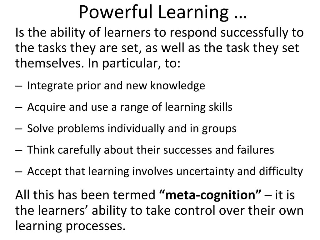 Powerful Learning …