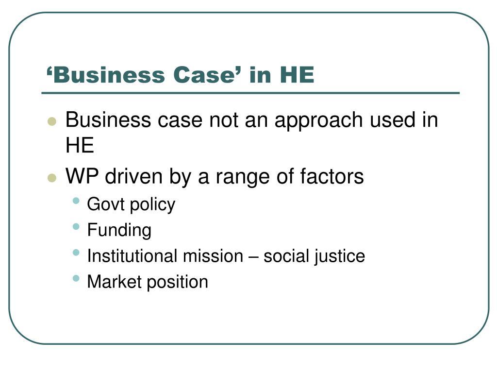 'Business Case' in HE