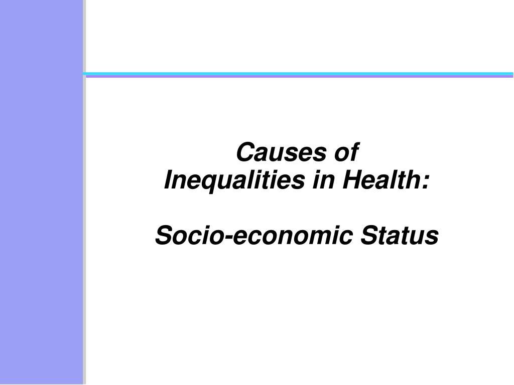 socio economic inequalities health Socio-economic inequalities in health care in england 375 caresuchasdiagnostictestsanddentistryfurthermore,importantnon-medical forms of prevention are privately.