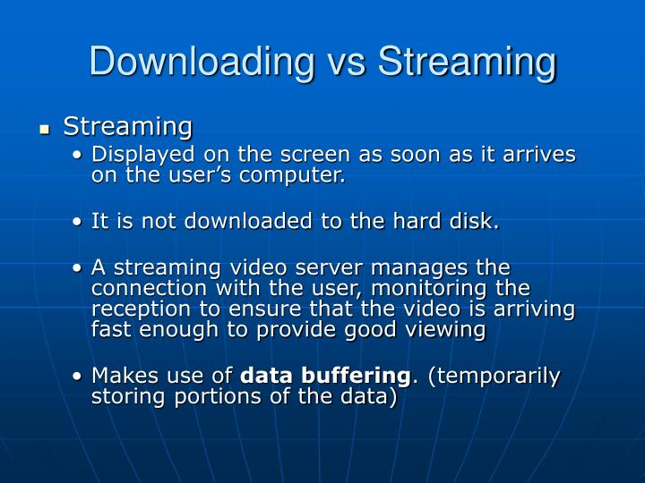 Downloading vs Streaming
