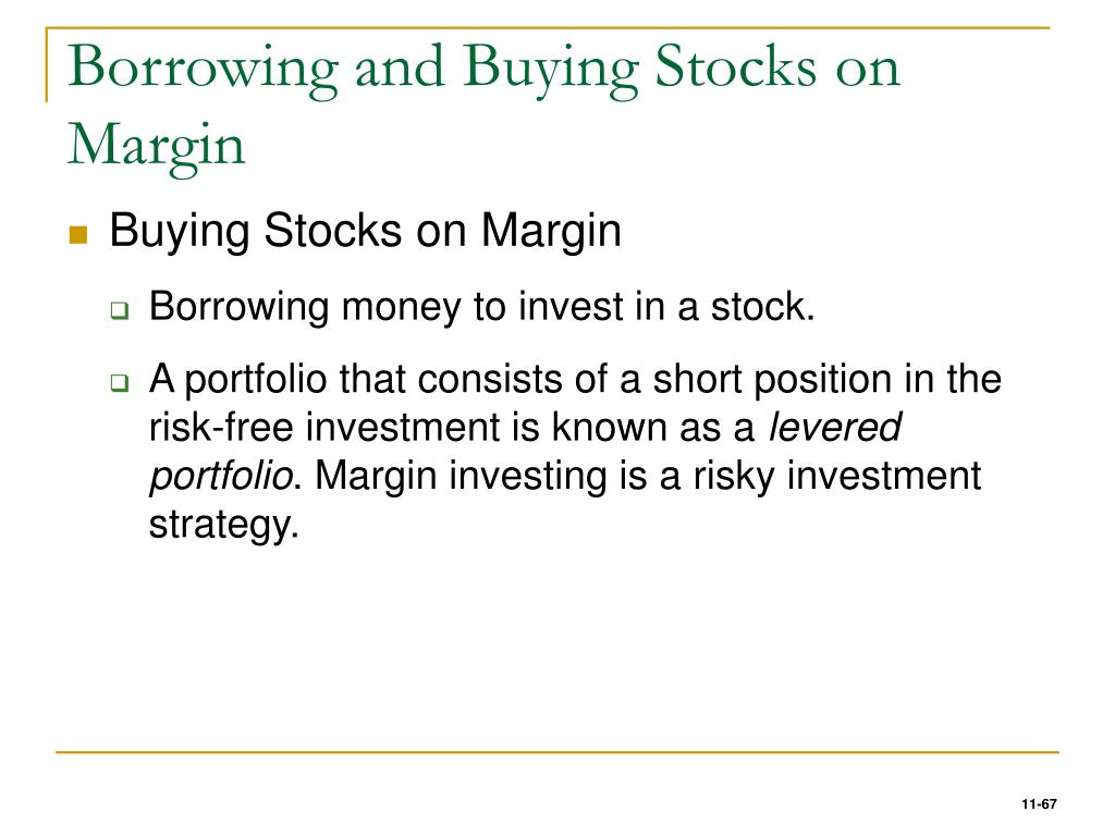 Borrowing and Buying Stocks on Margin