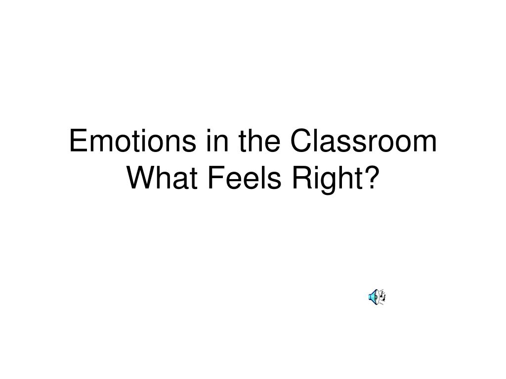 Emotions in the Classroom