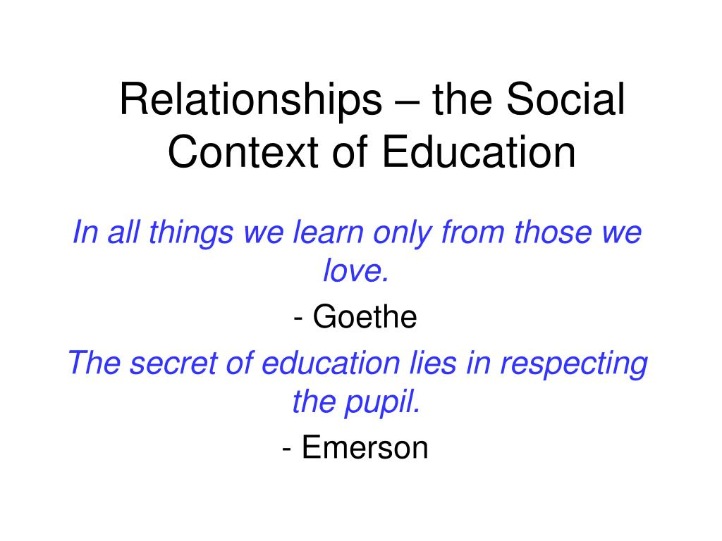 Relationships – the Social Context of Education