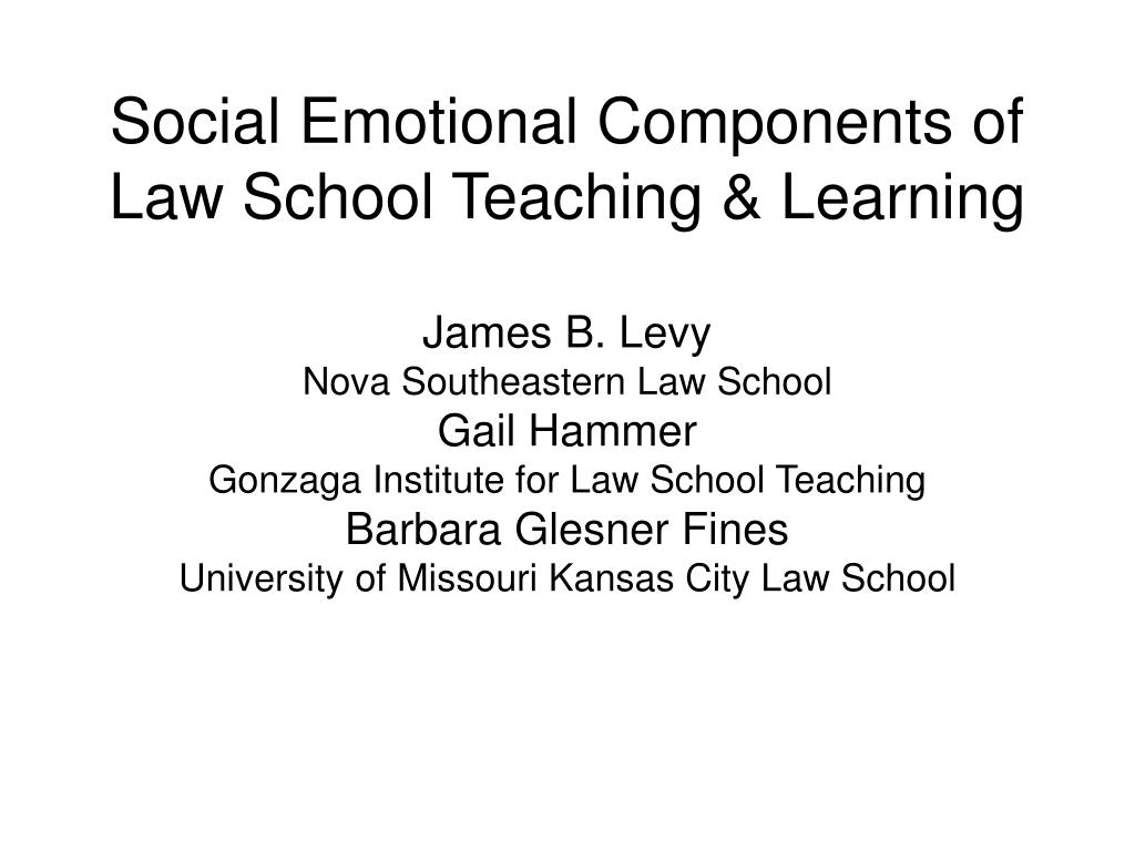 Social Emotional Components of Law School Teaching & Learning