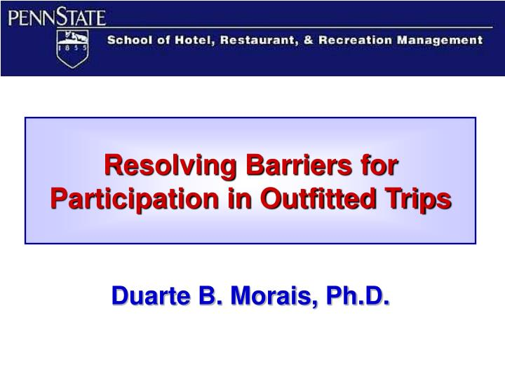 Resolving barriers for participation in outfitted trips l.jpg