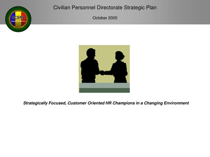Strategically Focused, Customer Oriented HR Champions in a Changing Environment