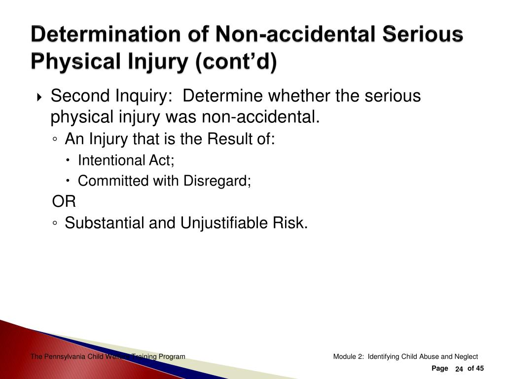 Determination of Non-accidental Serious Physical Injury (cont'd)