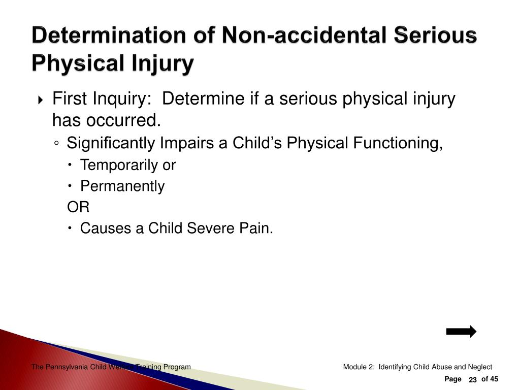 Determination of Non-accidental Serious Physical Injury